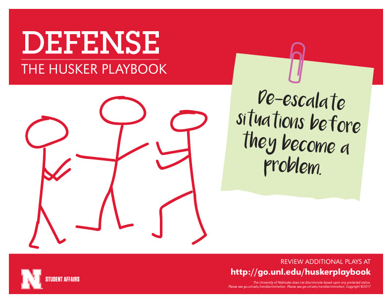 Defense - De-escalate situations before they become a problem.