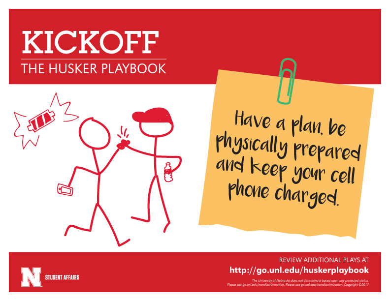 Kickoff - Have a plan, be physically prepared and keep your cell phone charged.