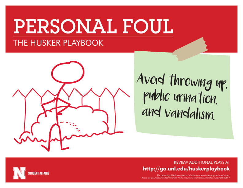 Personal Foul - Avoid throwing up, public urination and vandalism.