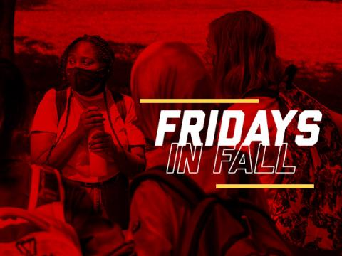 Fridays in Fall' highlights free(ish) student-focused events happening on campus on Friday afternoons and evenings in the fall semester.